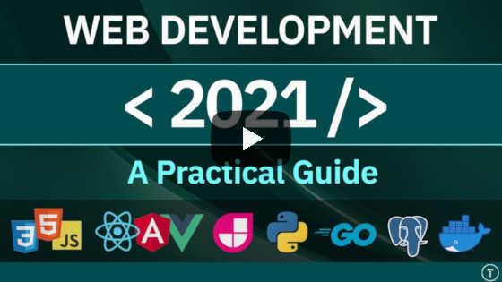 Web Development in 2021 - A Practical Guide